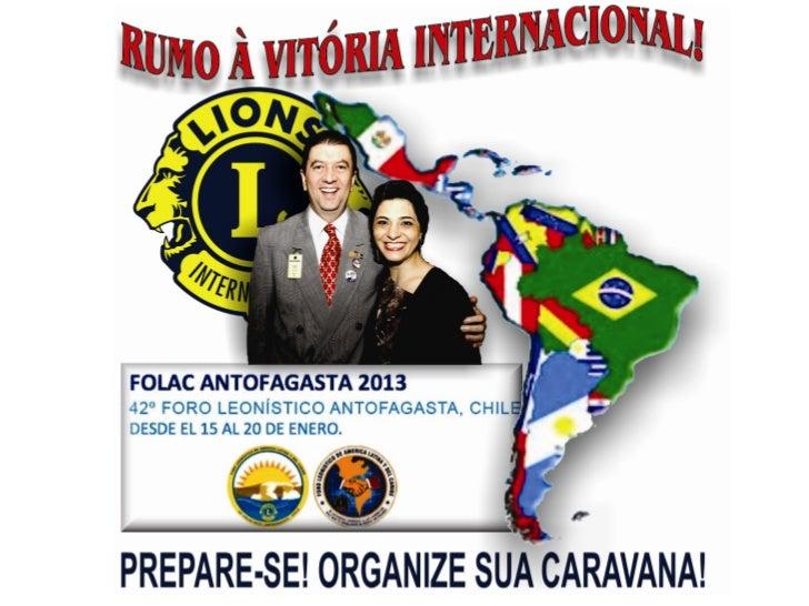 FOLAC 2013      FORUM   LEONÍSTICOLATINOAMERICANO   E DO CARIBEANTOFAGASTA - CHILEDE 15 A 20 DE JANEIRO DE 2013