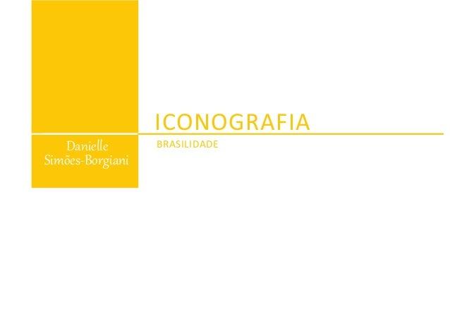 ICONOGRAFIA BRASILIDADEDanielle Simões-Borgiani