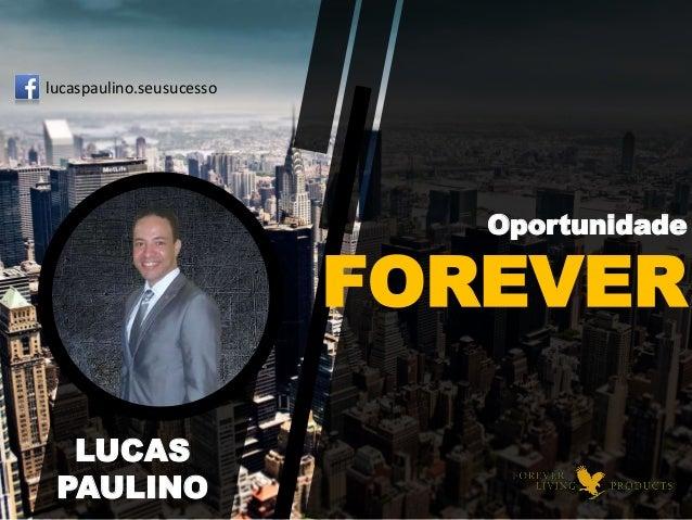 Oportunidade FOREVER LUCAS PAULINO lucaspaulino.seusucesso