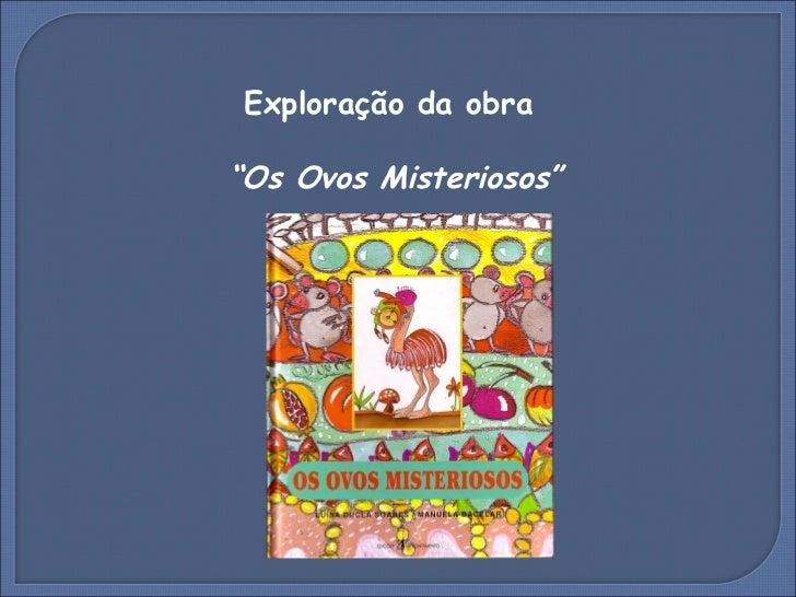 """Exploração da obra  """" Os Ovos Misteriosos"""""""