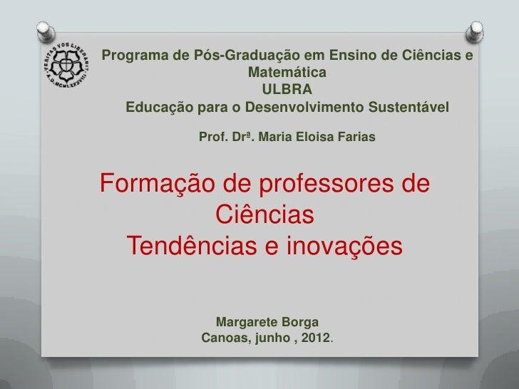 Programa de Pós-Graduação em Ensino de Ciências e                   Matemática                     ULBRA   Educação para o...