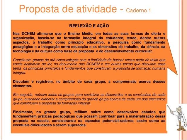 REFLEXÃO E AÇÃO:  CADERNO I  A partir da reconstrução histórica aqui  apresentada, identifique em grupo os  desafios que p...
