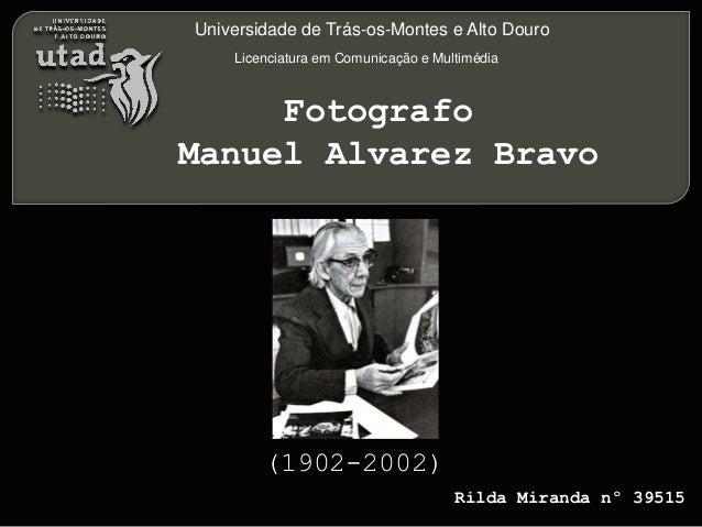 Universidade de Trás-os-Montes e Alto Douro Licenciatura em Comunicação e Multimédia Rilda Miranda nº 39515 (1902-2002) Fo...