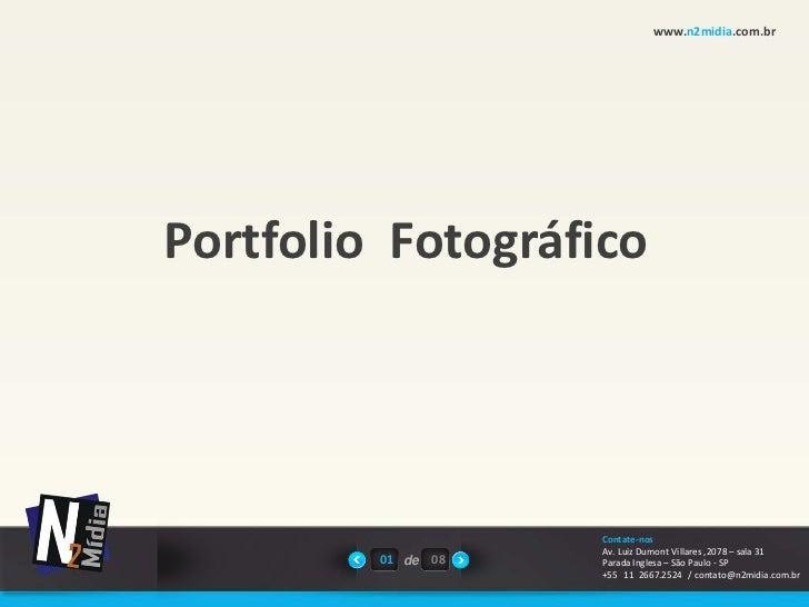 www.n2midia.com.brPortfolio Fotográfico                    Contate-nos                    Av. Luiz Dumont Villares ,2078 –...