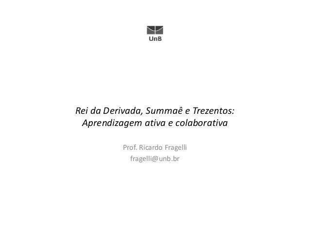 """""""Método Trezentos: Aprendizagem ativa e colaborativa"""", por Ricardo Fragelli Slide 2"""