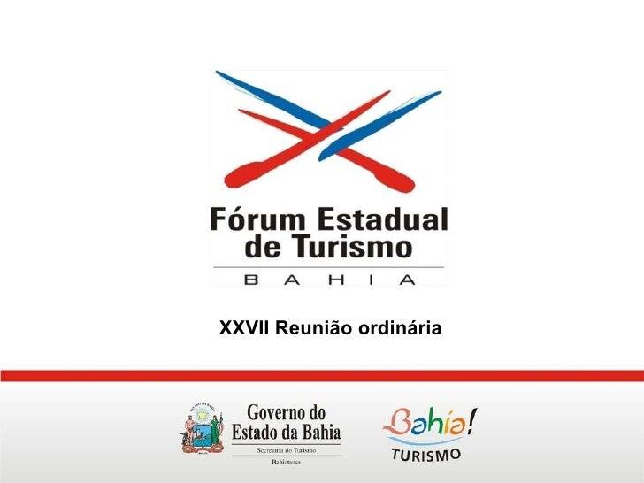 Apresentação do secretário de Turismo da Bahia para o Fórum Estadual de Turismo (Julho de 2010)