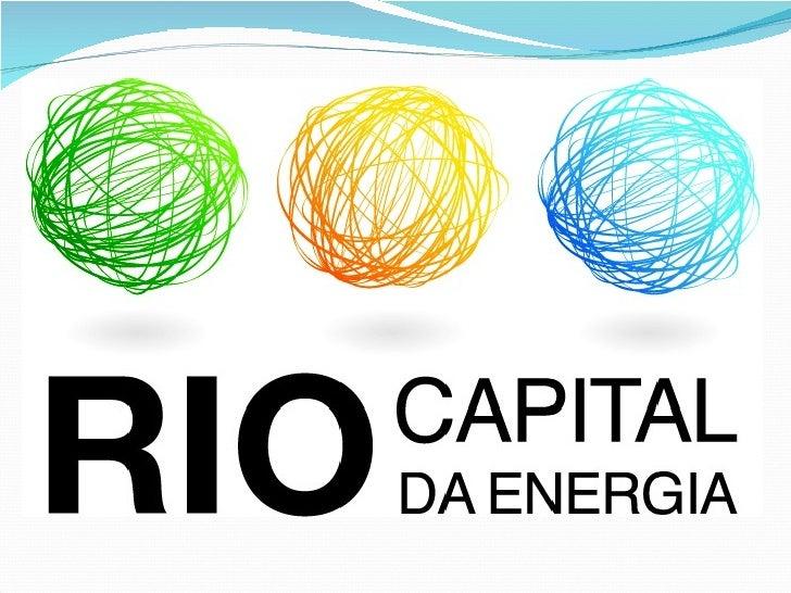 """""""Mobilização da sociedade e concentração derecursos em torno do setor energéticofazendo do Rio de Janeiro uma referênciamu..."""