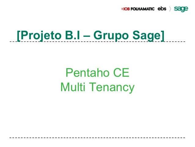 [Projeto B.I – Grupo Sage]  Pentaho CE  Multi Tenancy