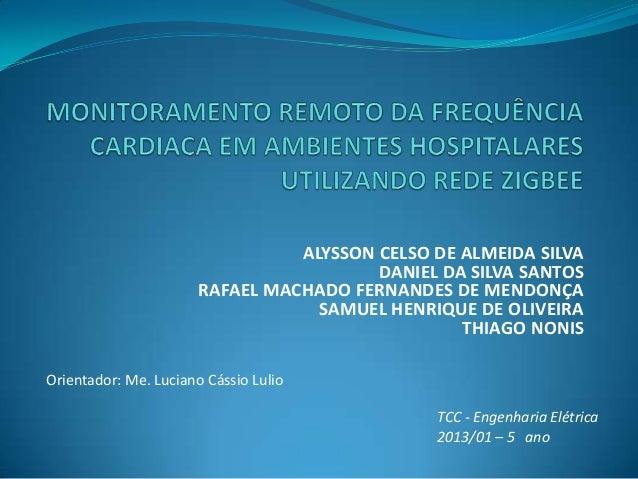 ALYSSON CELSO DE ALMEIDA SILVA DANIEL DA SILVA SANTOS RAFAEL MACHADO FERNANDES DE MENDONÇA SAMUEL HENRIQUE DE OLIVEIRA THI...