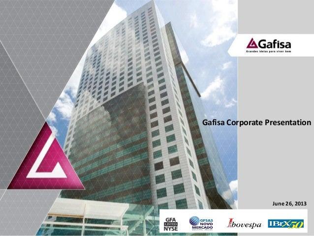 1 Gafisa Corporate Presentation June 26, 2013