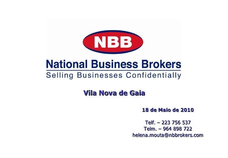 Vila Nova de Gaia 18 de Maio de 2010 Telf. – 223 756 537 Telm. – 964 898 722 [email_address]