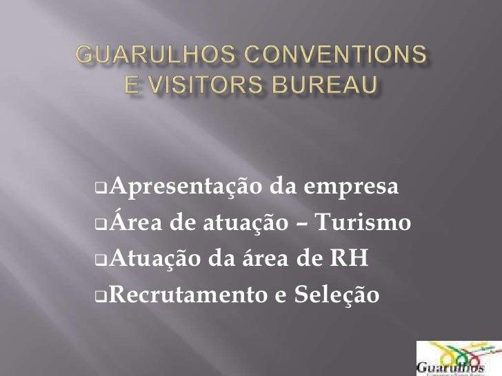 Apresentação  da empresaÁrea de atuação – TurismoAtuação da área de RHRecrutamento e Seleção