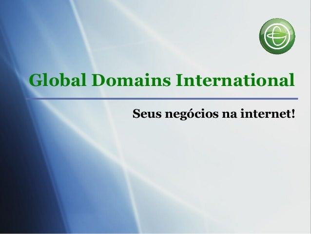 Global Domains International Seus negócios na internet!