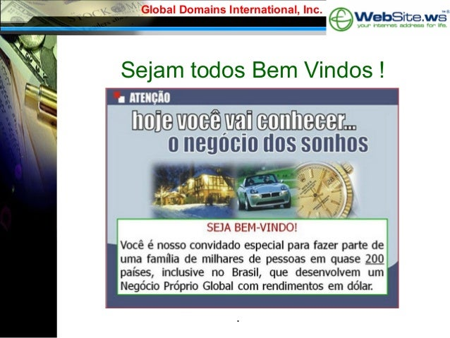 Global Domains International, Inc.  Sejam todos Bem Vindos !  .