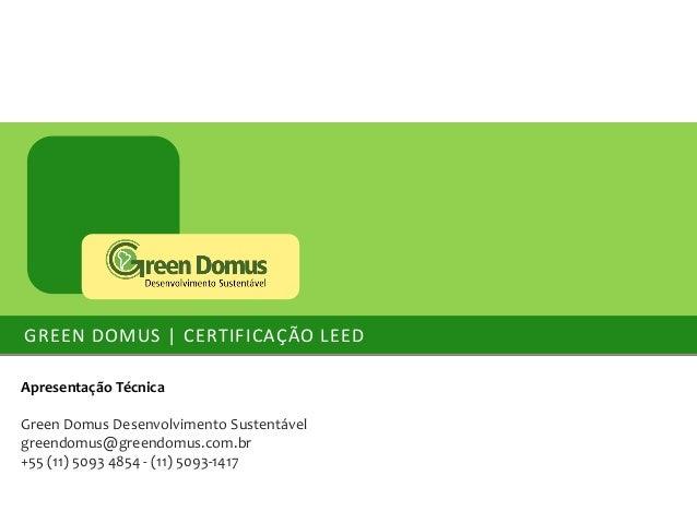 Certifica o leed green domus for Domus green