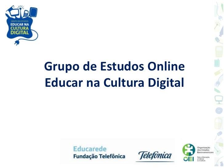 Grupo de Estudos OnlineEducar na Cultura Digital