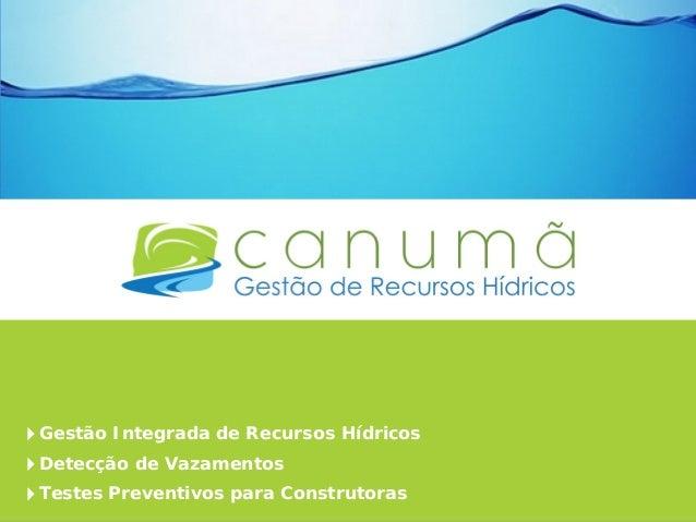 Gestão Integrada de Recursos HídricosDetecção de VazamentosTestes Preventivos para Construtoras