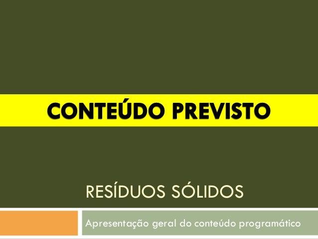 RESÍDUOS SÓLIDOS Apresentação geral do conteúdo programático