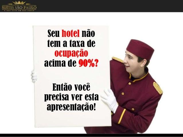 Seu hotel não tem a taxa de ocupação acima de 90%? Então você precisa ver esta apresentação!