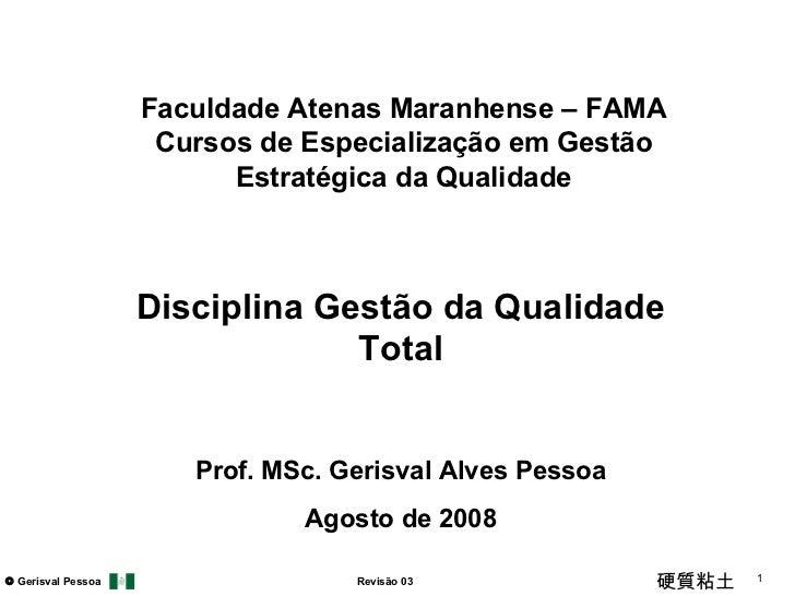 Faculdade Atenas Maranhense – FAMA Cursos de Especialização em Gestão Estratégica da Qualidade Disciplina Gestão da Qualid...