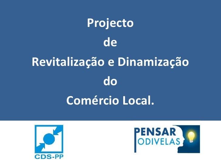 Projecto<br />de<br />Revitalização e Dinamização <br />do<br />Comércio Local.<br />