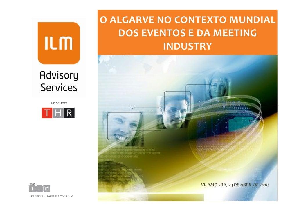 O ALGARVE NO CONTEXTO MUNDIAL                                   DOS EVENTOS E DA MEETING                                  ...