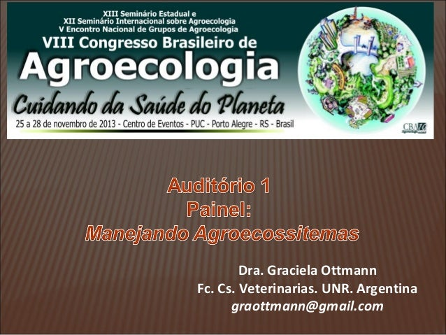Dra. Graciela Ottmann Fc. Cs. Veterinarias. UNR. Argentina graottmann@gmail.com