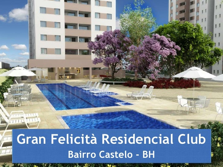 GranFelicità Residencial Club<br />Bairro Castelo - BH<br />
