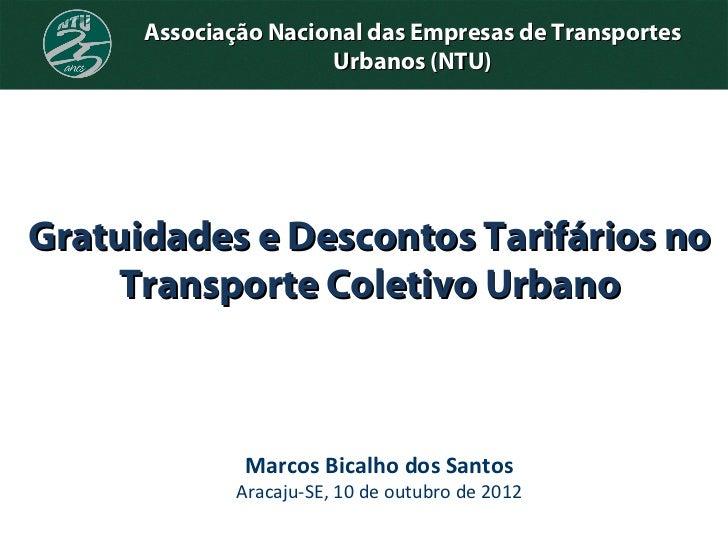 Associação Nacional das Empresas de Transportes                      Urbanos (NTU)Gratuidades e Descontos Tarifários no   ...