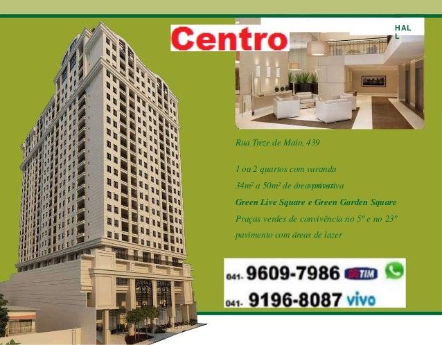 Rua Treze de Maio, 439 1 ou 2 quartos com varanda 34m² a 50m² de área privativa Green Live Square e Green Garden Square Pr...