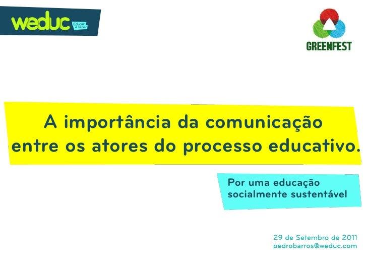 A importância da comunicaçãoentre os atores do processo educativo.                       Por uma educação                 ...