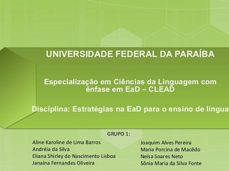UNIVERSIDADE FEDERAL DA PARAÍBA    Especialização em Ciências da Linguagem com               ênfase em EaD – CLEADDiscipli...