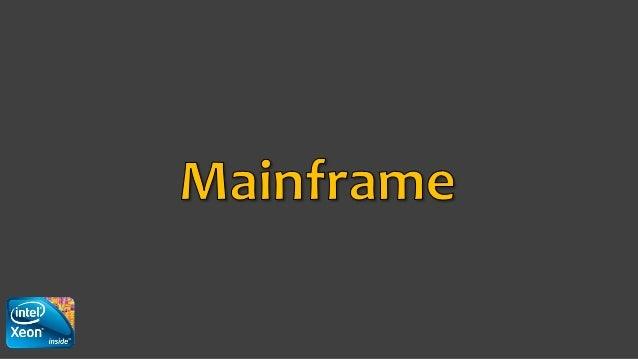 Mainframes ? Um mainframe é um computador de grande porte que se trata de um monte de computadores pequeninos, dedicado no...