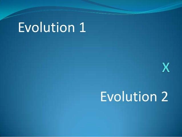 Evolution 1  Evolution 2