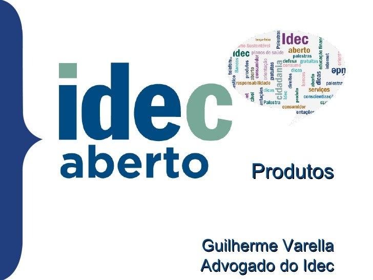 Produtos27/09/2011   Guilherme Varella             Advogado do Idec