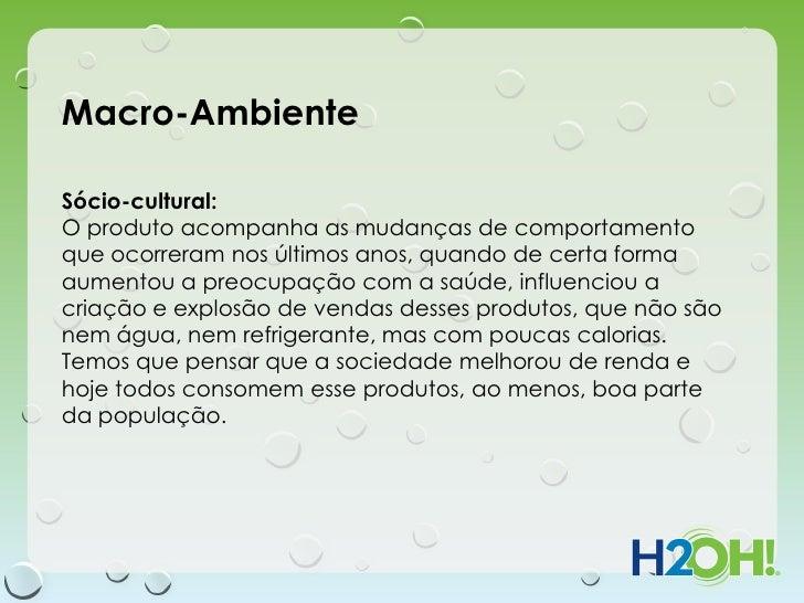 Macro-AmbienteSócio-cultural:O produto acompanha as mudanças de comportamentoque ocorreram nos últimos anos, quando de cer...