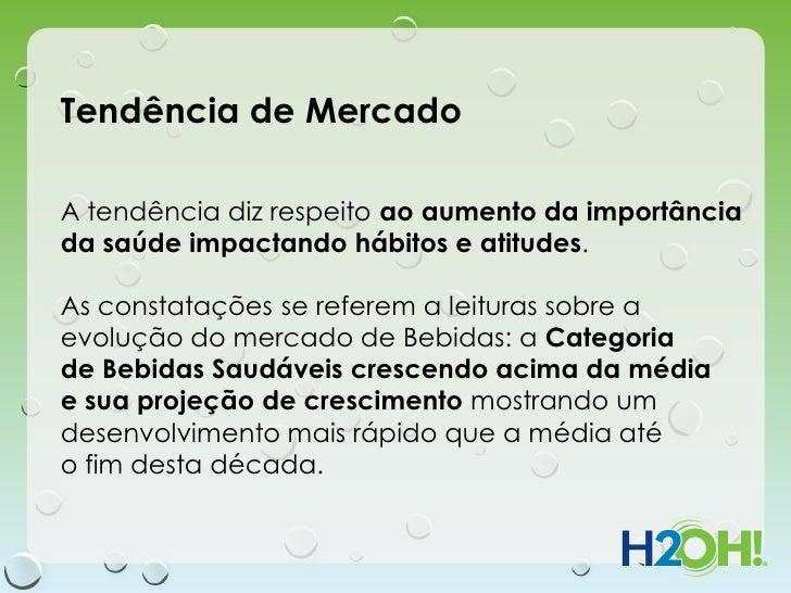 Tendência de MercadoA tendência diz respeito ao aumento da importânciada saúde impactando hábitos e atitudes.As constataçõ...