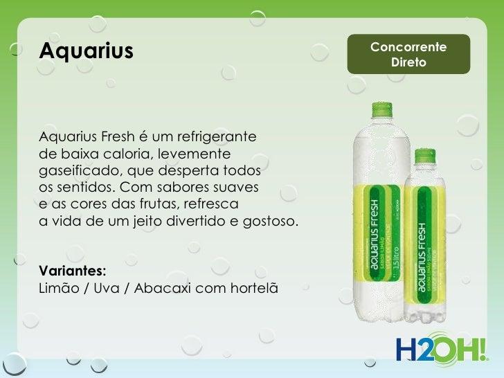 Aquarius                                  Concorrente                                            DiretoAquarius Fresh é um...