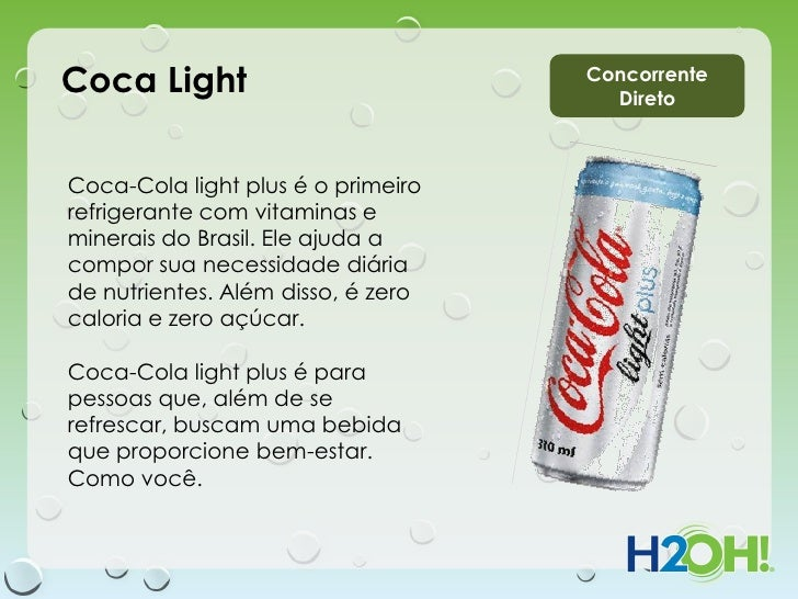 Coca Light                          Concorrente                                      DiretoCoca-Cola light plus é o primei...