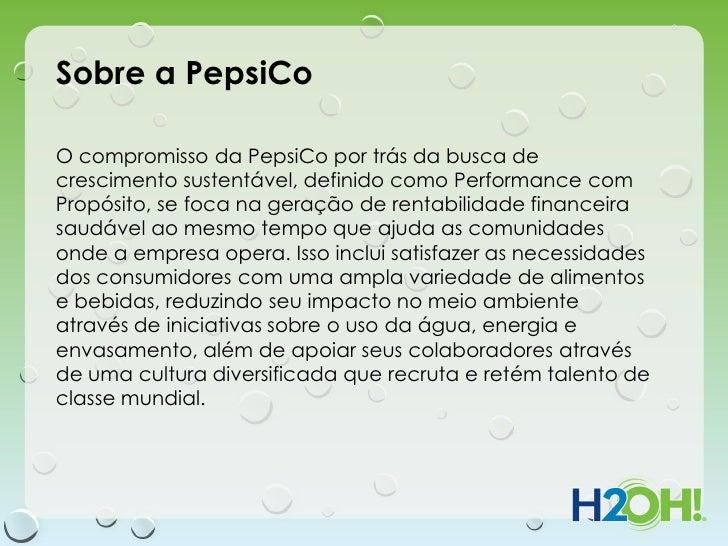 Sobre a PepsiCoO compromisso da PepsiCo por trás da busca decrescimento sustentável, definido como Performance comPropósit...
