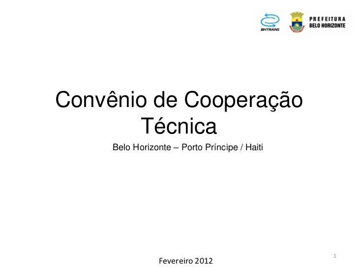 Convênio de Cooperação       Técnica     Belo Horizonte – Porto Príncipe / Haiti                                          ...