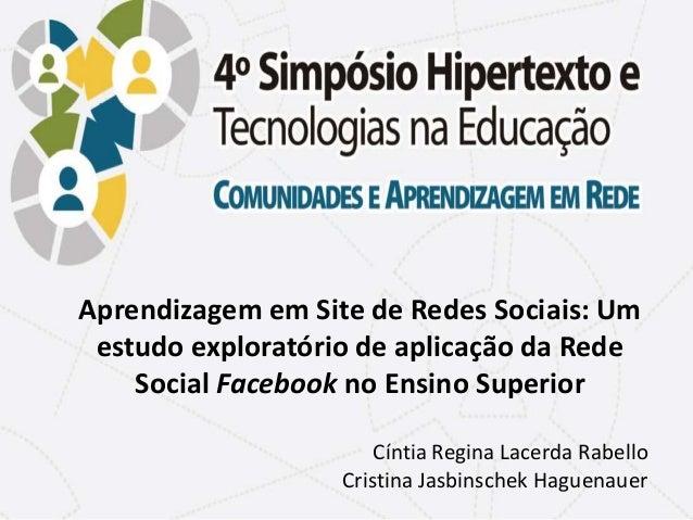 Aprendizagem em Site de Redes Sociais: Um estudo exploratório de aplicação da Rede Social Facebook no Ensino Superior Cínt...