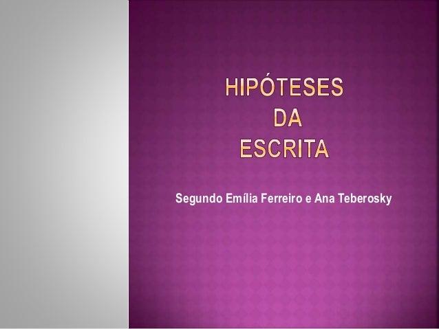 Segundo Emília Ferreiro e Ana Teberosky