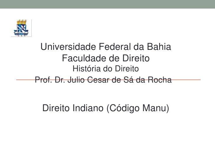 Universidade Federal da Bahia     Faculdade de Direito           História do DireitoProf. Dr. Julio Cesar de Sá da Rocha D...