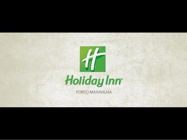 HOTEL HOLIDAY INN PORTO MARAVILHA Rio de Janeiro, 18 de fevereiro de 2014