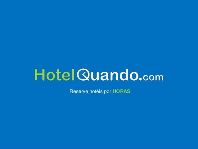 Reserve hotéis por HORAS