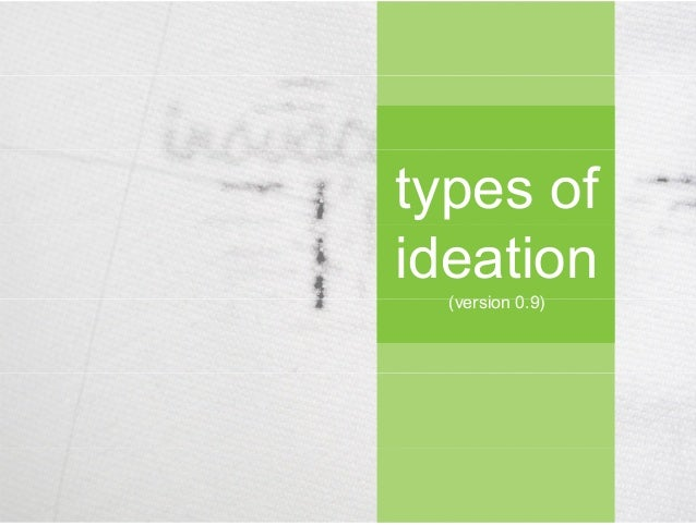 types of ideation ( ersion 0 9)(version 0.9)