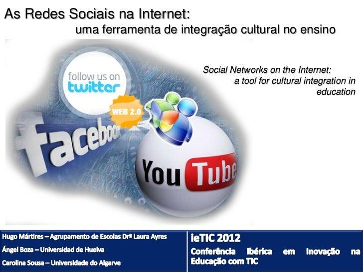 As Redes Sociais na Internet:           uma ferramenta de integração cultural no ensino                                 So...