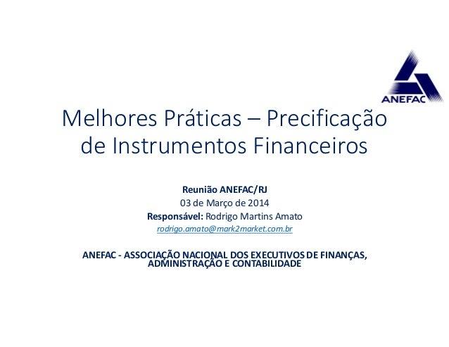 Reunião ANEFAC/RJ 03 de Março de 2014 Responsável: Rodrigo Martins Amato rodrigo.amato@mark2market.com.br ANEFAC - ASSOCIA...