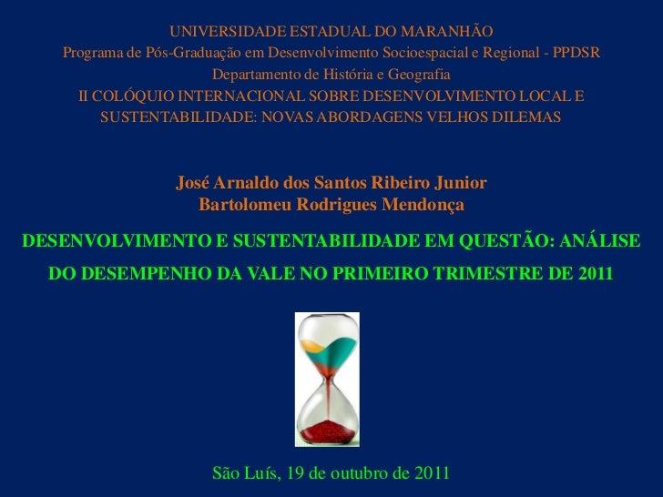UNIVERSIDADE ESTADUAL DO MARANHÃO   Programa de Pós-Graduação em Desenvolvimento Socioespacial e Regional - PPDSR         ...